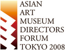 ASIAN ART MUSEUM DIRECTORS FORUM TOKYP 2008